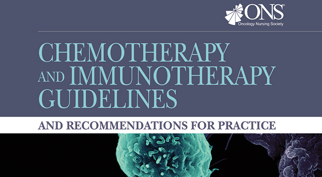 New ONS Practice Guidelines for Chemotherapy and Immunotherapy to ...